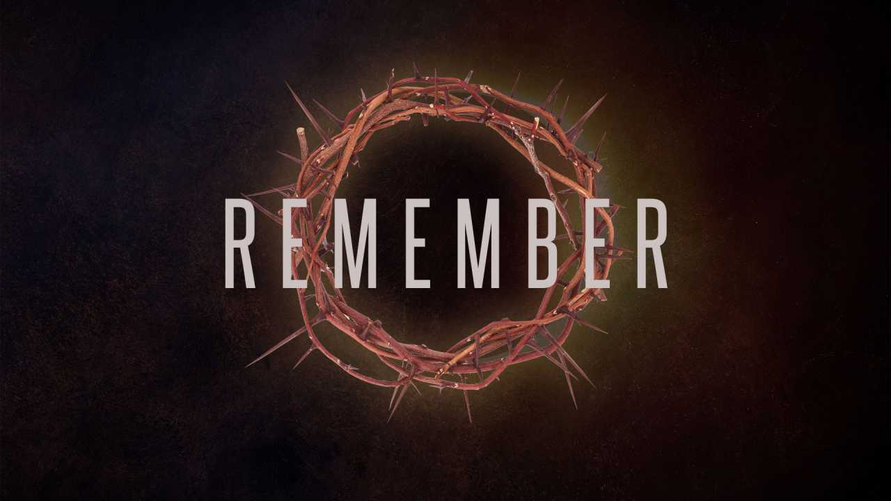 R E M E M B E  R (Good Friday Service)