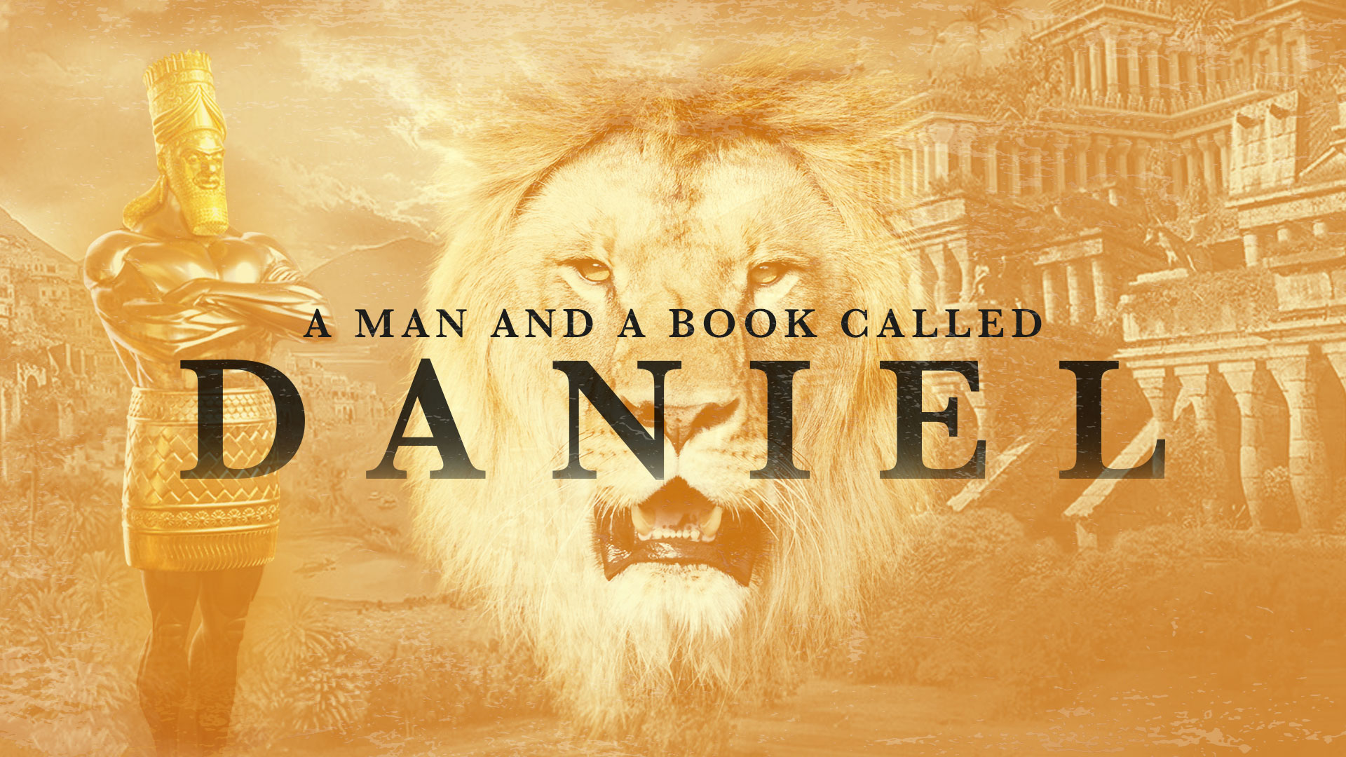 A man and a book called Daniel (Pt 1) Two kings, two cities and four teenagers